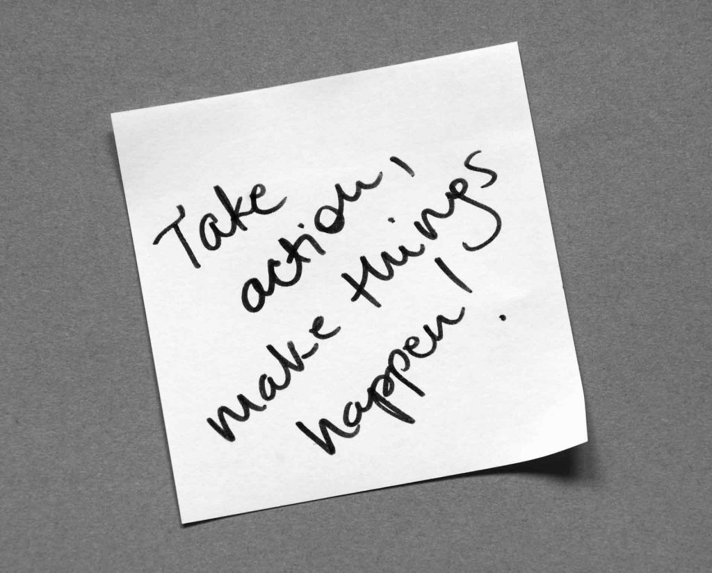 """A written note """"Take action, make things happen!"""" illustrating what it takes to get a late project back on track"""